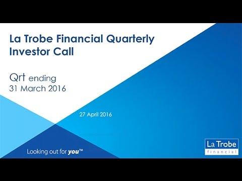 La Trobe Financial Investor Call Briefing April 2016