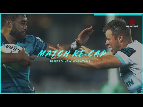 Match re-cap: Blues v NSW Waratahs