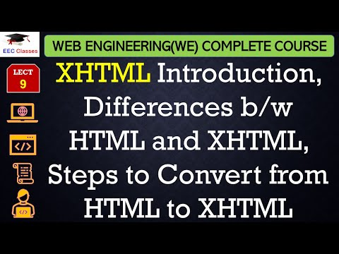 HTML Lecture 7 - XHTML, Differences B/w HTML And XHTML, Steps To Convert From HTML To XHTML