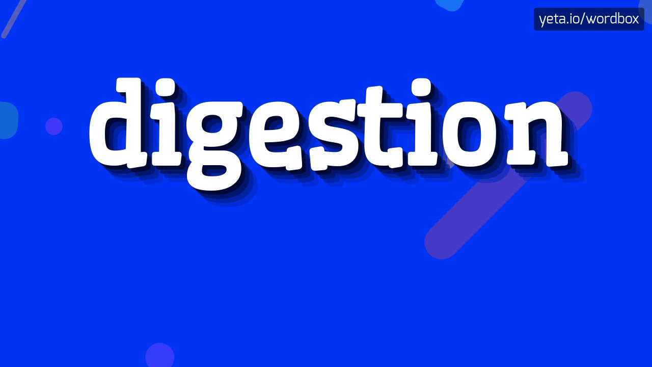 DIGESTION - HOW TO PRONOUNCE IT!?