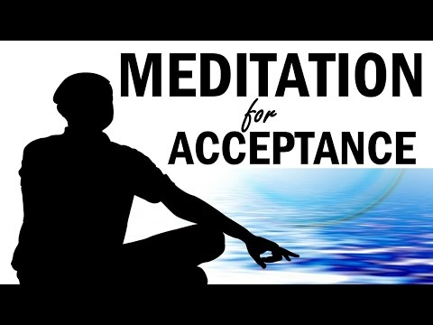 Meditation: Acceptance of What Is