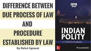 Due Process of Law Vs Procedure Established by Law By Rahul Agrawal.