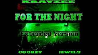 For The Night - Krayzee Ft. Cookey & Jewels (Extended Version)