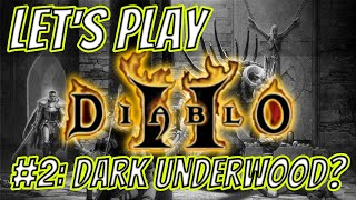 #2: DARK UNDERWOOD? | | Let's Play: Diablo II - LoD - Amazon