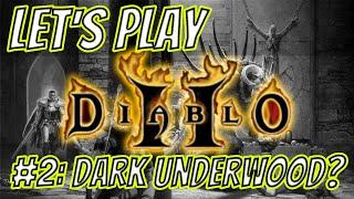 #2: DARK UNDERWOOD? | | Let's Play: Diablo II - LoD - Amazon