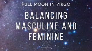 Full Moon in Virgo for Twin Flames: Role reversal