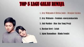 TOP 5 LAGU GALAU REMAJA