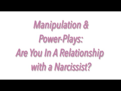 Manipulation and Power-Plays: Are You in a Relationship with a Narcissist?