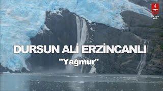 Dursun Ali Erzincanlı - Yağmur