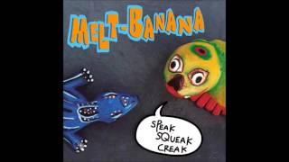 Melt-Banana - Speak Squeak Creak [Full Album]