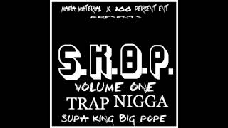 Trap Nigga - Supaking Bigpope - SKBP