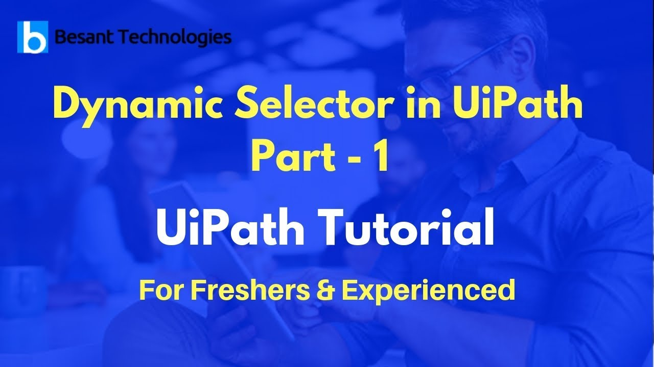 UiPath Tutorial For Beginners   Dynamic Selector in UiPath Part -1