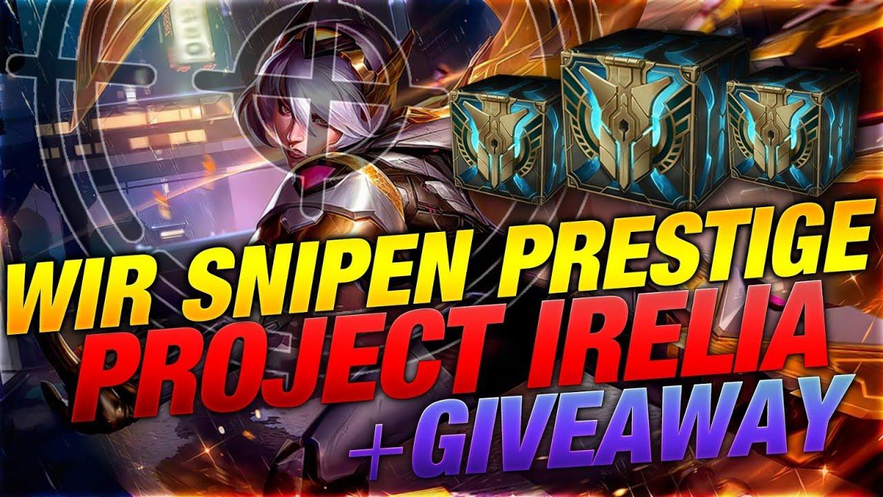 Wir Snipen Prestige Project Irelia + Skin Giveaway! Hextech Opening [League  of Legends]