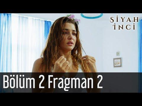Siyah İnci 2. Bölüm 2. Fragman