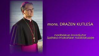Nadbiskup koadjutor splitsko-makarske nadbiskupije mons. Dražen Kutleša