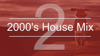 |2019 Mix| - 2000's House / Funky House (2)