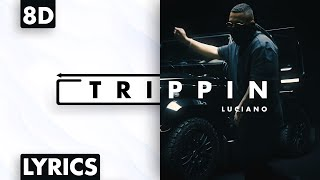 8D AUDIO | Luciano - Trippin (Lyrics)