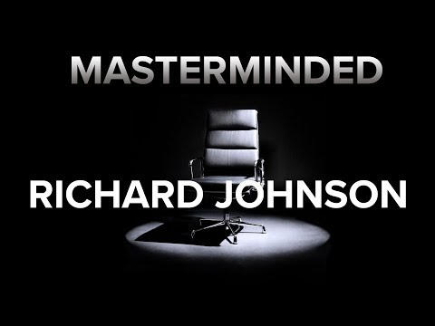 Masterminded: Richard Johnson