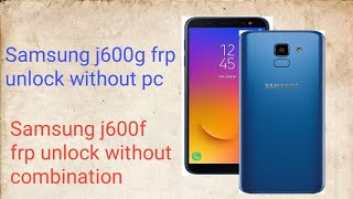 Samsung j600f j600g frp bypass without combination samsung
