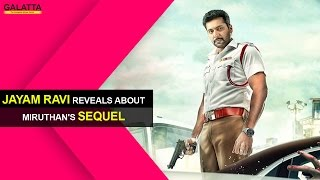 Jayam Ravi Reveals About Miruthan's Sequel