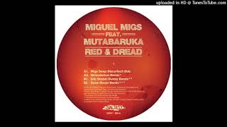 Miguel Migs Feat. Mutabaruka | Red & Dread (Migs Disco-Tech Dub)