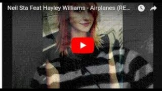 Neil Sta Feat Hayley Williams - Airplanes (REMIX) .(Free MP3 & Lyrics In More Info)