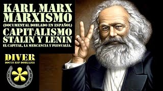 Karl Marx y el Marxismo (Doblado en Español) Capitalismo, Comunismo, Stalin, Lenin, revolucion rusa.