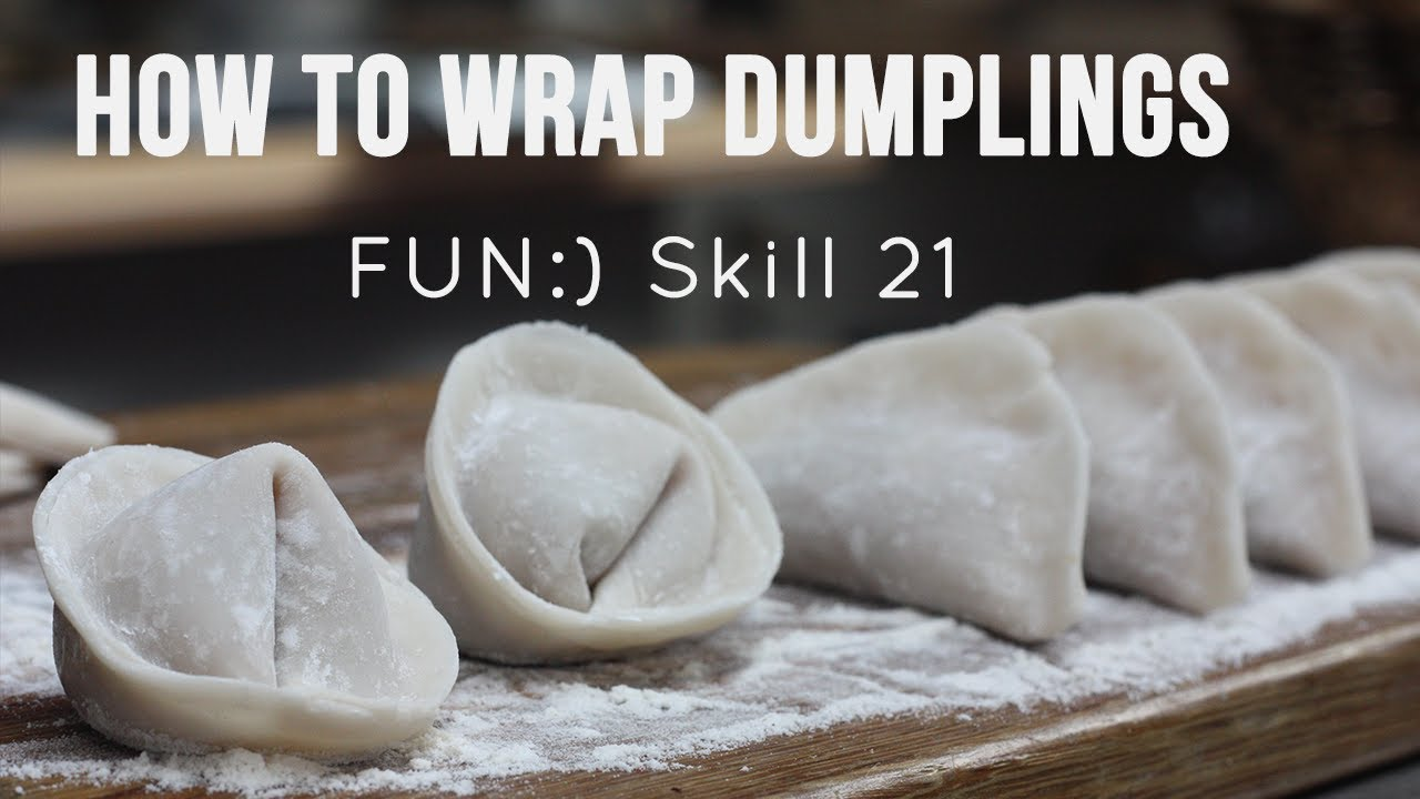 FUN:) Skill 021: Wrapping Dumplings
