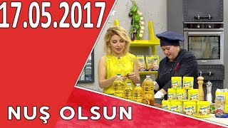 Nuş Olsun (17.05.2017)