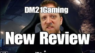DM21Gaming New Review *