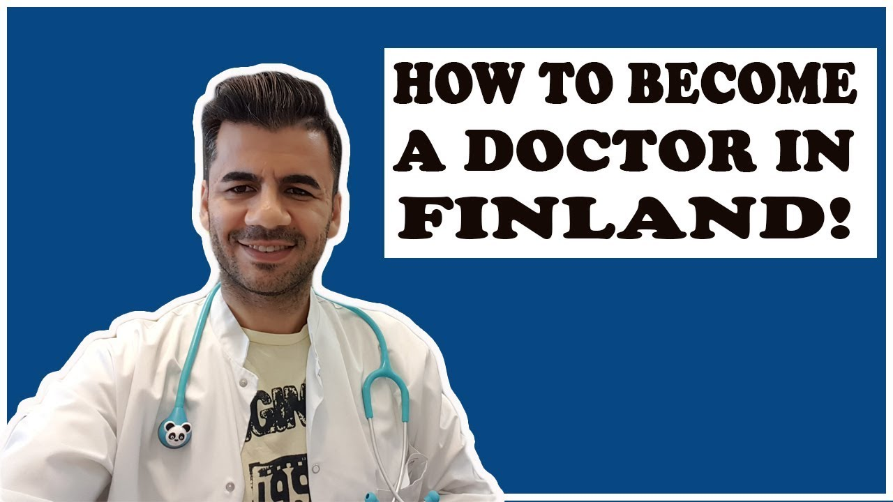 How To Become A Doctor in Finland- Second Exam In The Finish License  Doctors From Outside The EU - YouTube