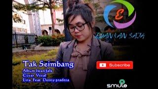 IWAN FALS Feat GEISHA Tak Seimbang Cover Vocal Linna Dahliana feat Denny Pradesa