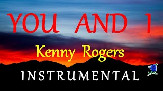 YOU AND I  - KENNY ROGERS instrumental (HD) lyrics