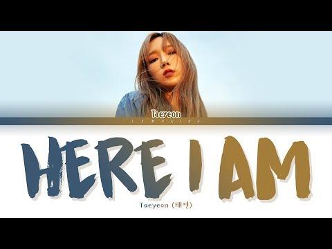 TAEYEON Here I Am Lyrics (태연 Here I Am 가사) [Color Coded Lyrics/Han/Rom/Eng]