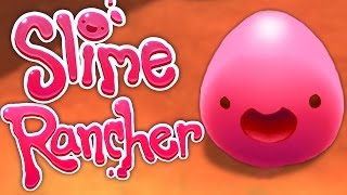 CUTEST GAME EVER! | Slime Rancher