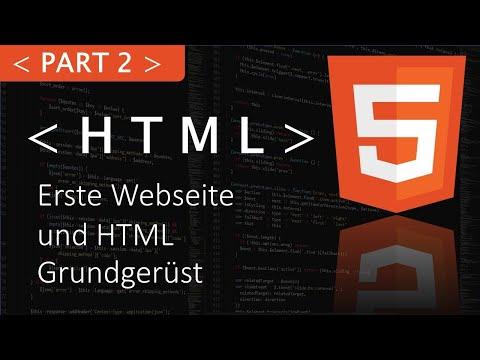 HTML Tutorial (Deutsch): Part 2 Erste Webseite Und HTML Grundgerüst