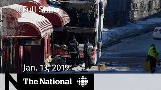 The National for January 13, 2019 - Bus Crash Investigation, Saudi Teen Arrives, Canadians in Space