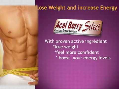 Lose Weight And Increase Energy -Acai Verry Select Cut