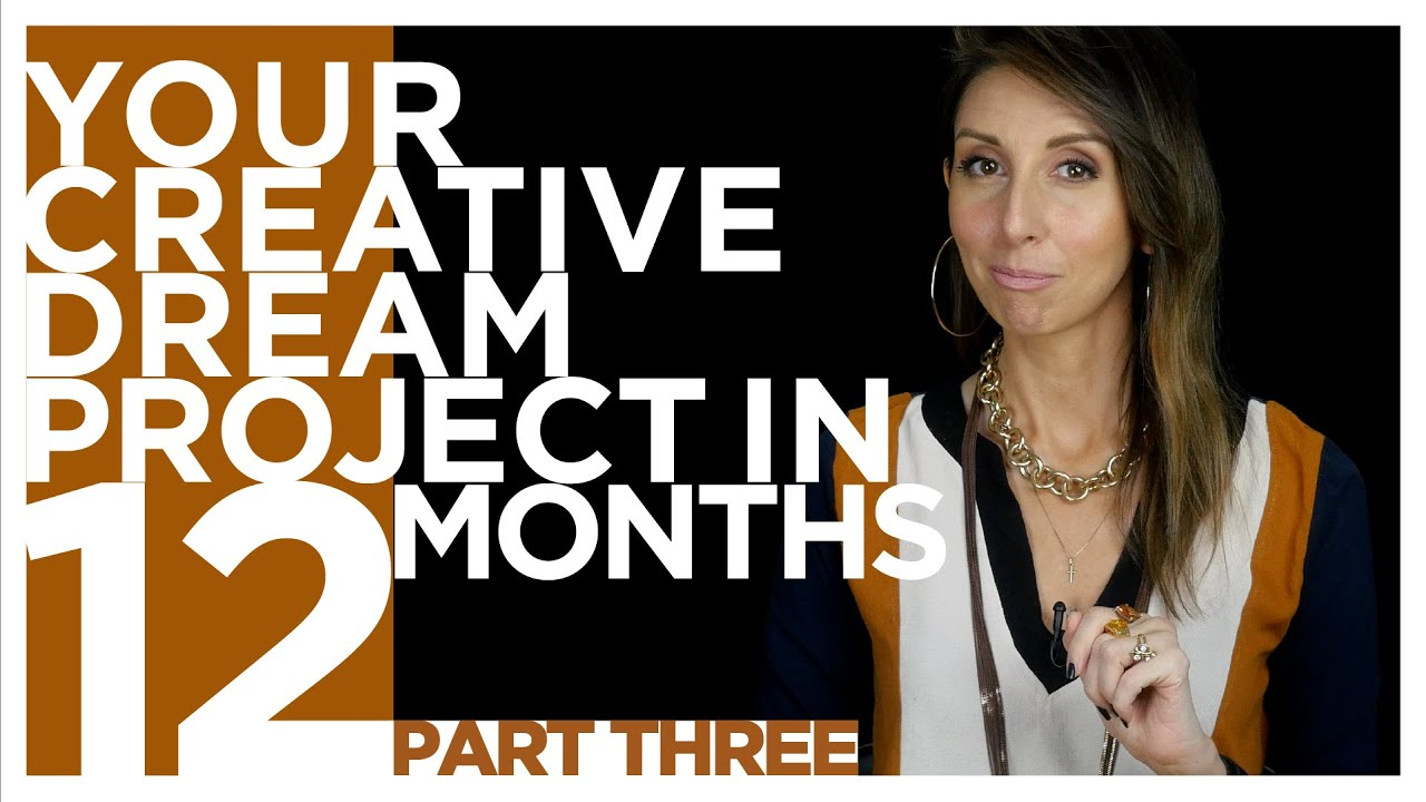 COMPLETE Your Dream Project in 12-Months (Part 3) | ARTIST AS GUIDE