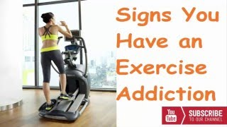 Signs You Have an Exercise Addiction  | Easy health and beauty tips
