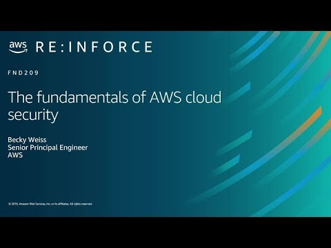 AWS re:Inforce 2019: The Fundamentals of AWS Cloud Security (FND209-R)