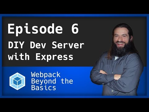 Webpack - Ep  6 - Create a Dev Server with Express
