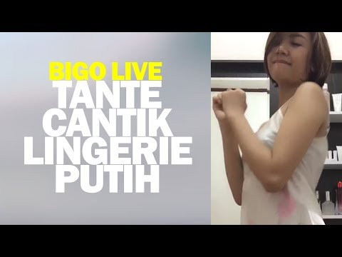 Bigo Live Tante Cantik Pakai Lingerie Putih