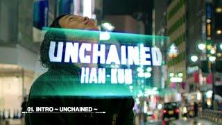 HAN-KUN  『UNCHAINED』 Trailer