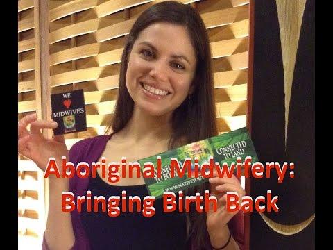 Aboriginal Midwifery   Bringing Birth Back, with Evelyn Harney_2014.05.06