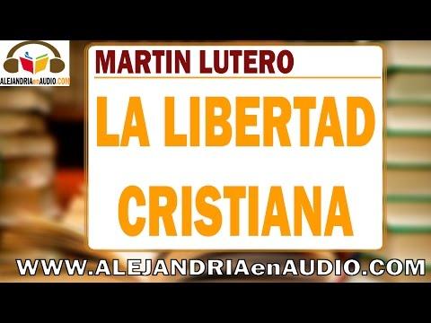 La libertad cristiana - Martín Lutero  ALEJANDRIAenAUDIO