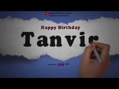 Happy Birthday Tanvir | Whatsapp Status Tanvir