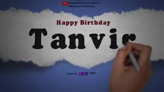 Happy Birthday Tanvir | Whatsapp Status Tanvir