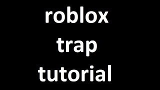 (Beginner) Roblox Trap Tutorial