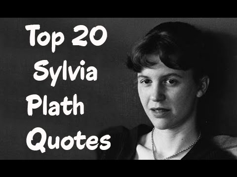 Top 20 Sylvia Plath Quotes - The  American poet, short-story writer & novelist